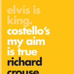 CONTEST: Win A Copy Of Richard Crouse's Elvis Is King: Costello's My Aim Is True