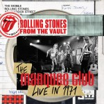Review: The Rolling Stones – The Marquee Club: Live in 1971 (CD/DVD) (Eagle Rock / Universal Music Canada)