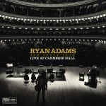 Review: Ryan Adams – Ten Songs From Live At Carnegie Hall (Universal Music Canada)