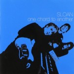 Review: Sloan – One Chord To Another (Deluxe Edition) (Murderecords)