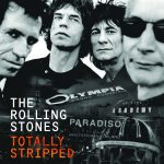 Review: The Rolling Stones – Totally Stripped (CD/DVD) (Eagle Rock / Universal Music Canada)