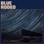 Review: Blue Rodeo – 1000 Arms (Warner Music Canada)