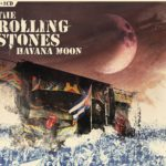 Rolling Stones – Havana Moon (CD/DVD) (Eagle Rock / Universal Music Canada)