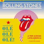 Review: The Rolling Stones – Olé Olé Olé! A Trip Across Latin America DVD (Eagle Rock / Universal Music Canada)